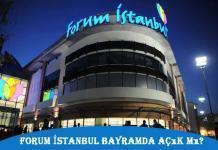 Forum İstanbul Bayramda Açık mı?